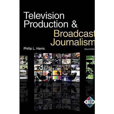 Television Production & Broadcast Journalism, New Book (9781605253503)