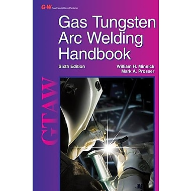 Gas Tungsten Arc Welding Handbook, New Book (9781605257938)