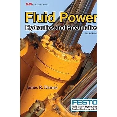Fluid Power: Hydraulics and Pneumatics, New Book (9781605259314)