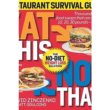 Eat This Not That! Restaurant Survival Guide: The No-Diet Weight Loss Solution, New Book (9781605295404)