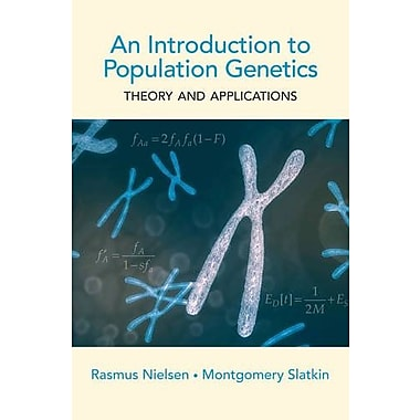 An Introduction to Population Genetics: Theory and Applications, New Book (9781605351537)