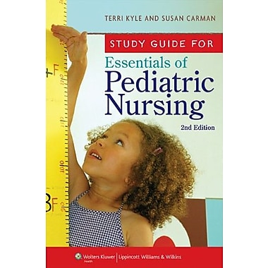 Study Guide for Essentials of Pediatric Nursing, New Book (9781605476308)