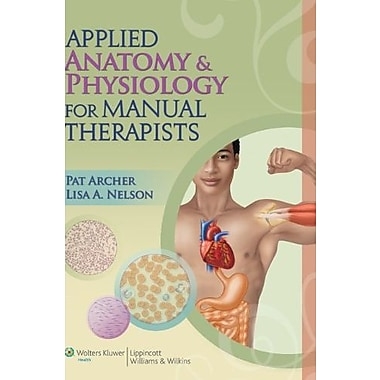 Applied Anatomy & Physiology for Manual Therapists, New Book (9781605476551)