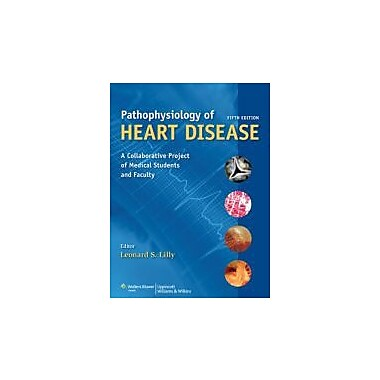 Pathophysiology of Heart Disease: A Collaborative Project of Medical Students and Faculty (9781605477237), New Book