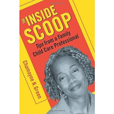 The Inside Scoop: Tips from a Family Child Care Professional, New Book (9781605540047)