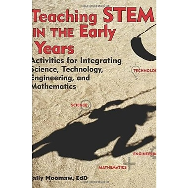 Teaching STEM in the Early Years: Activities for Integrating Science, Technology, Engineering, & Mathematics, Used Book