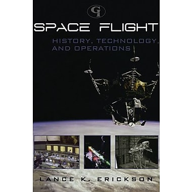 Space Flight: History, Technology, and Operations, New Book (9781605906850)