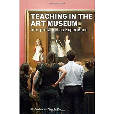 Teaching in the Art Museum: Interpretation as Experience, New Book (9781606060582)