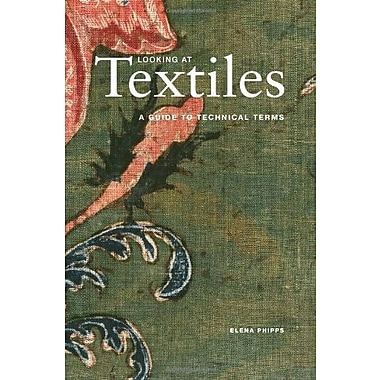 Looking at Textiles: A Guide to Technical Terms, New Book (9781606060803)