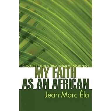 My Faith as an African:, New Book (9781606086230)