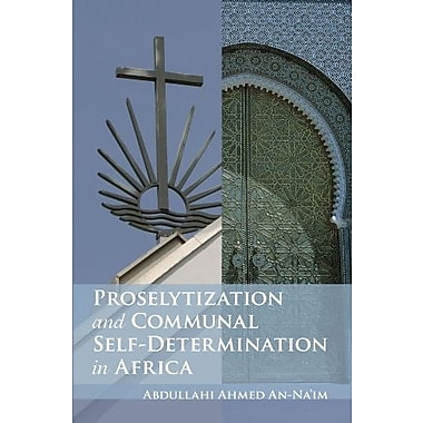 Proselytization and Communal Self-Determination in Africa:, New Book (9781606086711)