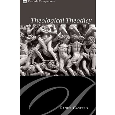 Theological Theodicy: (Cascade Companions), New Book (9781606086988)