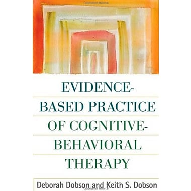 Evidence-Based Practice of Cognitive-Behavioral Therapy, New Book (9781606230206)