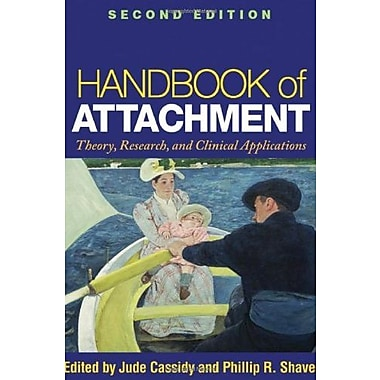 Handbook of Attachment, Second Edition: Theory, Research, and Clinical Applications, New Book (9781606230282)