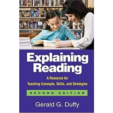 Explaining Reading, Second Edition: A Resource for Teaching Concepts, Skills, and Strategies (9781606230763), New Book