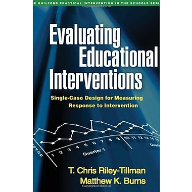 Evaluating Educational Interventions: Single-Case Design for Measuring Response to Intervention (9781606231067), New Book