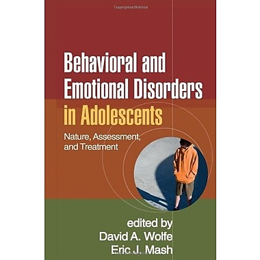 Behavioral and Emotional Disorders in Adolescents: Nature, Assessment, and Treatment, New Book (9781606231159)
