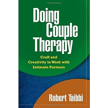 Doing Couple Therapy: Craft and Creativity in Work with Intimate Partners (9781606232446)