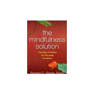 The Mindfulness Solution: Everyday Practices for Everyday Problems, New Book (9781606232941)