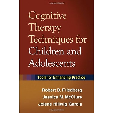 Cognitive Therapy Techniques for Children and Adolescents: Tools for Enhancing Practice, New Book (9781606233139)