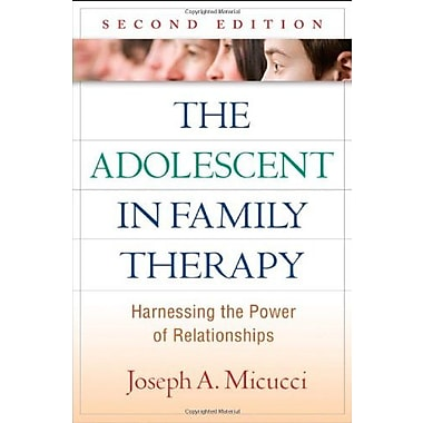 The Adolescent in Family Therapy, Second Edition: Harnessing the Power of Relationships (9781606233306)