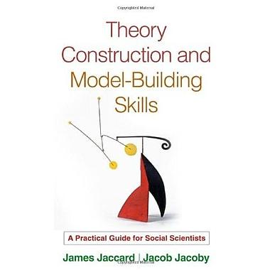 Theory Construction and Model-Building Skills: A Practical Guide for Social Scientists (9781606233399)