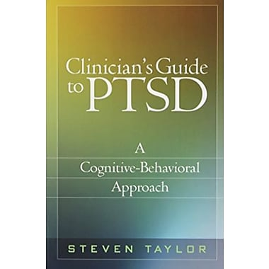 Clinician's Guide to PTSD: A Cognitive-Behavioral Approach, New Book (9781606234495)