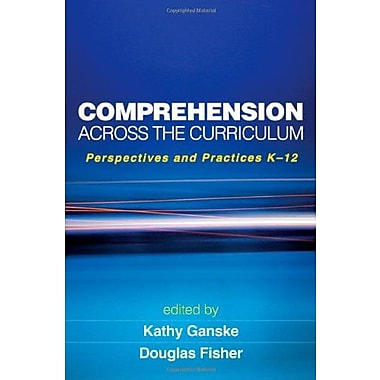 Comprehension Across the Curriculum: Perspectives and Practices K-12 (9781606235119)