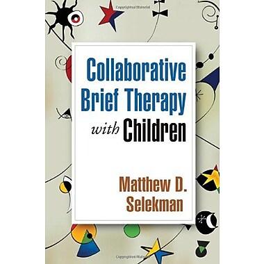 Collaborative Brief Therapy with Children, New Book (9781606235683)