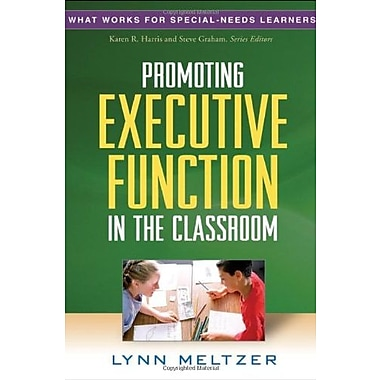 Promoting Executive Function in the Classroom (What Works for Special-Needs Learners), New Book (9781606236161)
