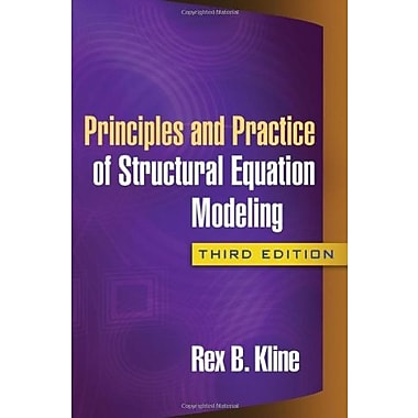 Principles and Practice of Structural Equation Modeling, Third Edition (9781606238776)