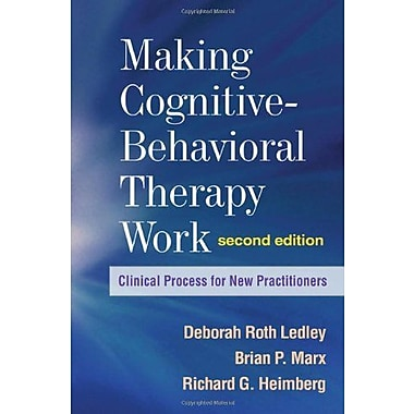 Making Cognitive-Behavioral Therapy Work, Second Edition: Clinical Process for New Practitioners, New Book (9781606239124)