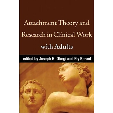 Attachment Theory and Research in Clinical Work with Adults, New Book (9781606239285)