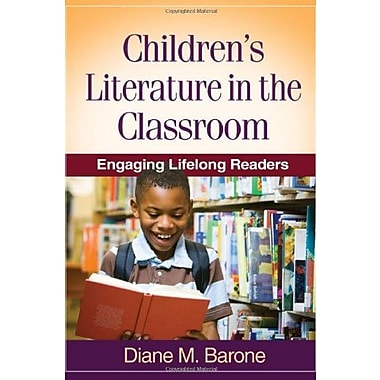 Children's Literature in the Classroom: Engaging Lifelong Readers (9781606239384)