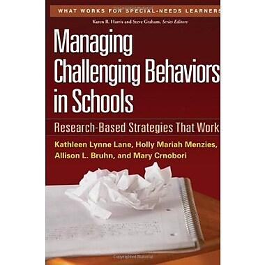 Managing Challenging Behaviors in Schools: Research-Based Strategies That Work (9781606239513)