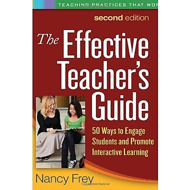 The Effective Teacher's Guide, 2nd Edition: 50 Ways to Engage Students and Promote Interactive Learning, New Book