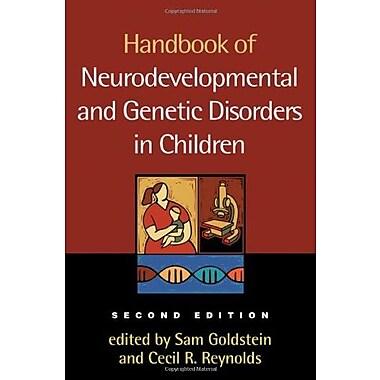 Handbook of Neurodevelopmental and Genetic Disorders in Children, 2/e, New Book (9781606239902)