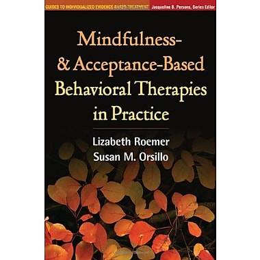 Mindfulness- and Acceptance-Based Behavioral Therapies in Practice (9781606239995), New Book