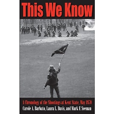 This We Know: A Chronology of the Shootings at Kent State, May 1970, New Book (9781606351857)