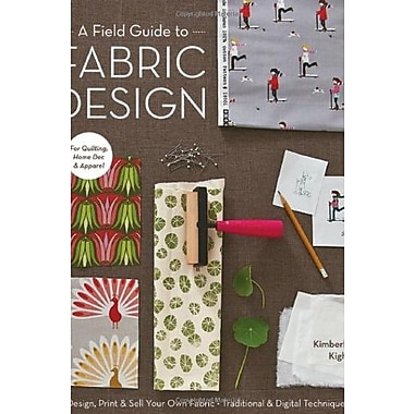 A Field Guide to Fabric Design, Used Book (9781607053552)
