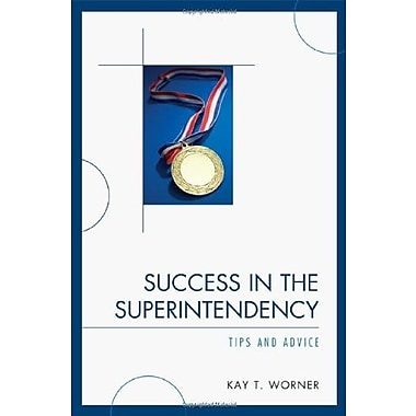 Success in the Superintendency: Tips and Advice, New Book (9781607090328)