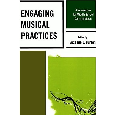 Engaging Musical Practices: A Sourcebook for Middle School General Music, New Book (9781607094388)