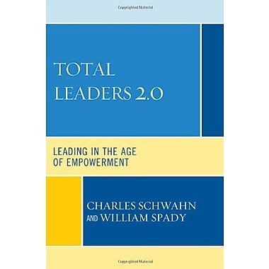 Total Leaders 2.0: Leading in the Age of Empowerment, New Book (9781607095316)