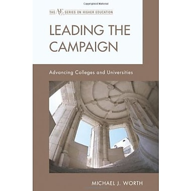 Leading the Campaign: Advancing Colleges and Universities (9781607096498), New Book