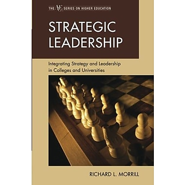 Strategic Leadership: Integrating Strategy and Leadership in Colleges and Universities (9781607096542), New Book