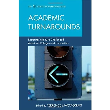 Academic Turnarounds: Restoring Vitality to Challenged American Colleges/Universities (9781607096603), New Book
