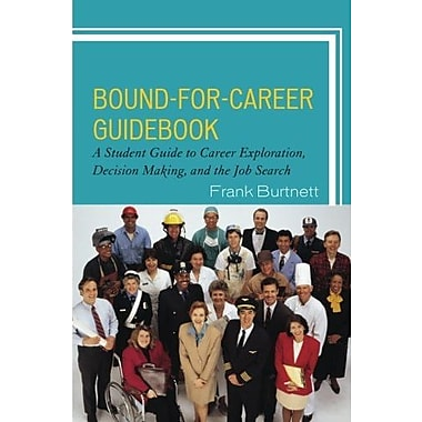 Bound-for-Career Guidebook: A Student Guide to Career Exploration, Decision Making, & the Job Search, New Book