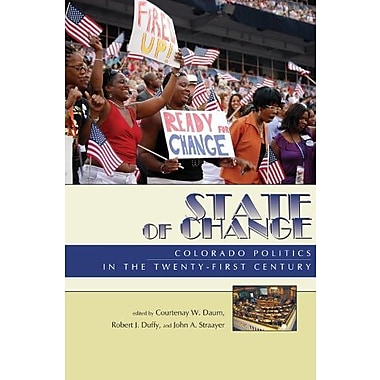 State of Change: Colorado Politics in the Twenty-first Century, New Book (9781607320869)