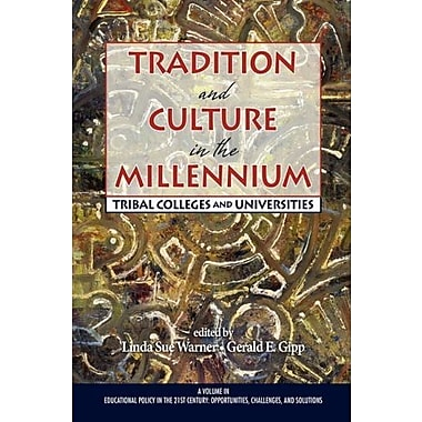 Tradition and Culture in the Millennium: Tribal Colleges and Universities (9781607520009)