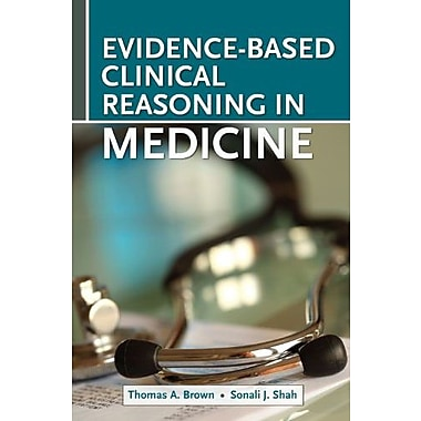 Evidence-Based Clinical Reasoning in Medicine, New Book (9781607951605)
